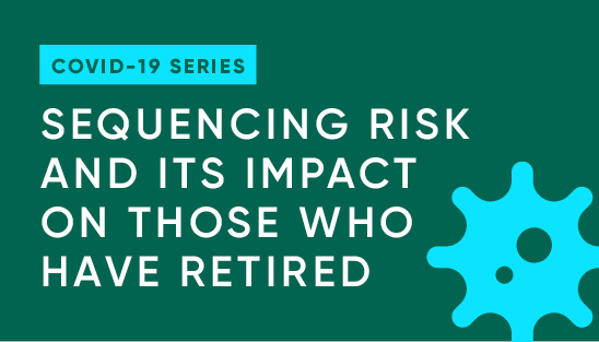 Sequencing risk and its impact on retirees
